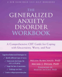 The Generalized Anxiety Disorder Workbook Book