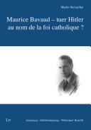 Maurice Bavaud - tuer Hitler au nom de la foi catholique ?
