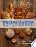 Gluten Free On A Shoestring Bakes Bread PDF