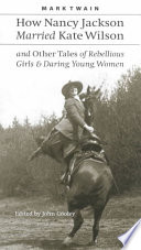 Read Online How Nancy Jackson Married Kate Wilson and Other Tales of Rebellious Girls & Daring Young Women For Free