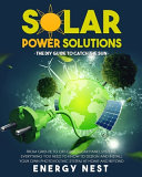 Solar Power Solutions   the DIY Guide to Catch the Sun