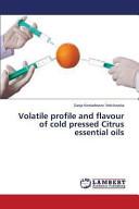 Volatile Profile and Flavour of Cold Pressed Citrus Essential Oils Book