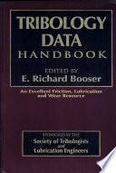 """Tribology Data Handbook: An Excellent Friction, Lubrication, and Wear Resource"" by E. Richard Booser"