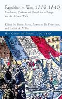 Republics at War  1776 1840
