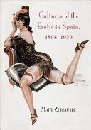 Cultures of the Erotic in Spain  1898 1939 Book