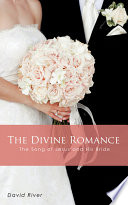 The Divine Romance   The Song of Jesus and His Bride
