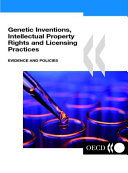 Genetic Inventions, Intellectual Property Rights and Licensing Practices Evidence and Policies