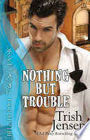 Nothing But Trouble by Trish Jensen PDF