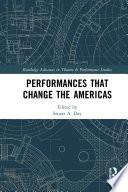 Performances that Change the Americas