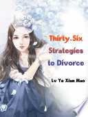 Thirty Six Strategies to Divorce
