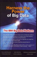 Harness the Power of Big Data The IBM Big Data Platform Book