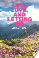 Life Love And Letting Go