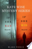 A Kate Wise Mystery Bundle  If She Ran   3  and If She Hid   4