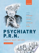 """Psychiatry P. R. N"" by Specialty Doctor in Learning Disabilities Sarah Stringer, Laurence Church, Roxanne Keynejad, Consultant Psychiatrist Juliet Hurn, Clinical Research Training Fellow and St4 Higher Trainee in General Adult Psychiatry Roxanne Keynejad"