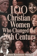 100 Christian Women Who Changed the Twentieth Century