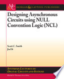 Designing Asynchronous Circuits Using Null Convention Logic Ncl  Book PDF