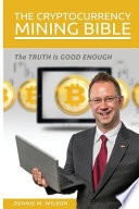 The Cryptocurrency Mining Bible