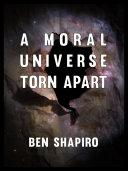 A Moral Universe Torn Apart