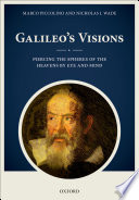 Galileo's Visions  : Piercing the Spheres of the Heavens by Eye and Mind