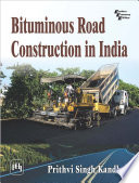 """""""BITUMINOUS ROAD CONSTRUCTION IN INDIA"""" by PRITHVI SINGH KANDHAL"""
