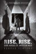 Rise, Rise, Dark Horses of American Noir