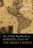 The  Oxford  Handbook of Borderlands of the Iberian World