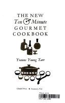 The New Ten Minute Gourmet Cookbook