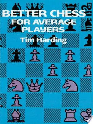 Free Download Better Chess for Average Players PDF - Writers Club