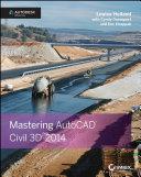 Mastering AutoCAD Civil 3D 2014