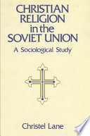 Christian Religion in the Soviet Union  : A Sociological Study