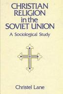 Christian Religion in the Soviet Union