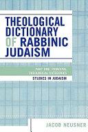 Theological Dictionary of Rabbinic Judaism  Principal theological categories