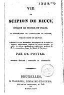 Vie de Scipion de Ricci, évêque de Pistoie et Prato, et réformateur du catholicisme, en Toscane, sous le règne de Léopold ...