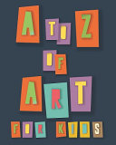 To Z of Art for Kids Book