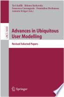 Advances in Ubiquitous User Modelling