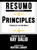 Resumo Estendido De Princípios (Principles: Life And Work) - Baseado No Livro De Ray Dalio [Pdf/ePub] eBook