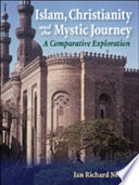 Islam Christianity And The Mystic Journey A Comparative Exploration Book PDF