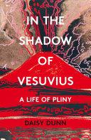 In the Shadow of Vesuvius: A Life of Pliny Pdf/ePub eBook