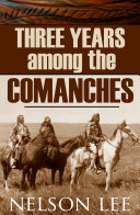 Three Years Among the Comanches  Expanded  Annotated