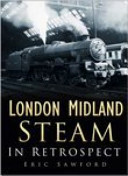 London Midland Steam in Retrospect