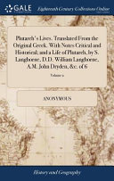 Plutarch s Lives  Translated from the Original Greek  with Notes Critical and Historical  And a Life of Plutarch  by S  Langhorne  D D  William Langhorne  A M  John Dryden   c  of 6