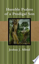 Humble Psalms of a Prodigal Son