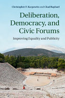Deliberation  Democracy  and Civic Forums