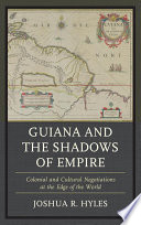 Guiana and the Shadows of Empire