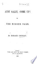 Aunt Sally, Come Up! Or, The Nigger Sale