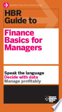 HBR Guide to Finance Basics for Managers  HBR Guide Series