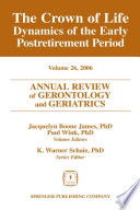 Annual Review Of Gerontology And Geriatrics Volume 26 2006