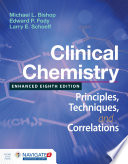 Clinical Chemistry  Principles  Techniques  and Correlations  Enhanced Edition
