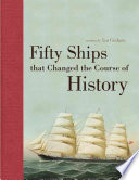 Fifty Ships That Changed the Course of History
