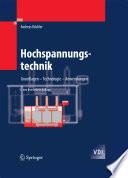Hochspannungstechnik  : Grundlagen - Technologie - Anwendungen